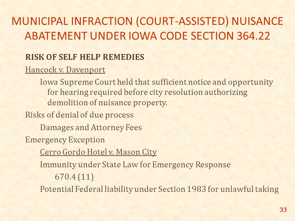 MUNICIPAL INFRACTION (COURT-ASSISTED) NUISANCE ABATEMENT UNDER IOWA CODE SECTION 364.22 RISK OF SELF HELP REMEDIES Hancock v.