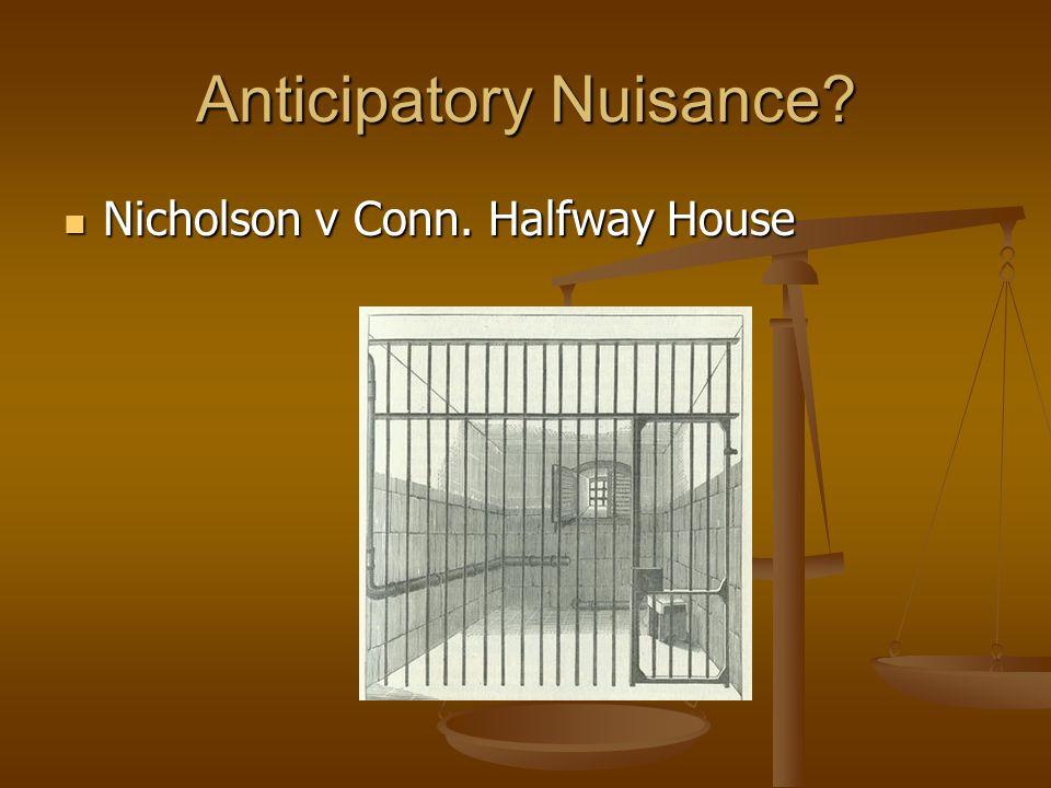 Anticipatory Nuisance Nicholson v Conn. Halfway House Nicholson v Conn. Halfway House