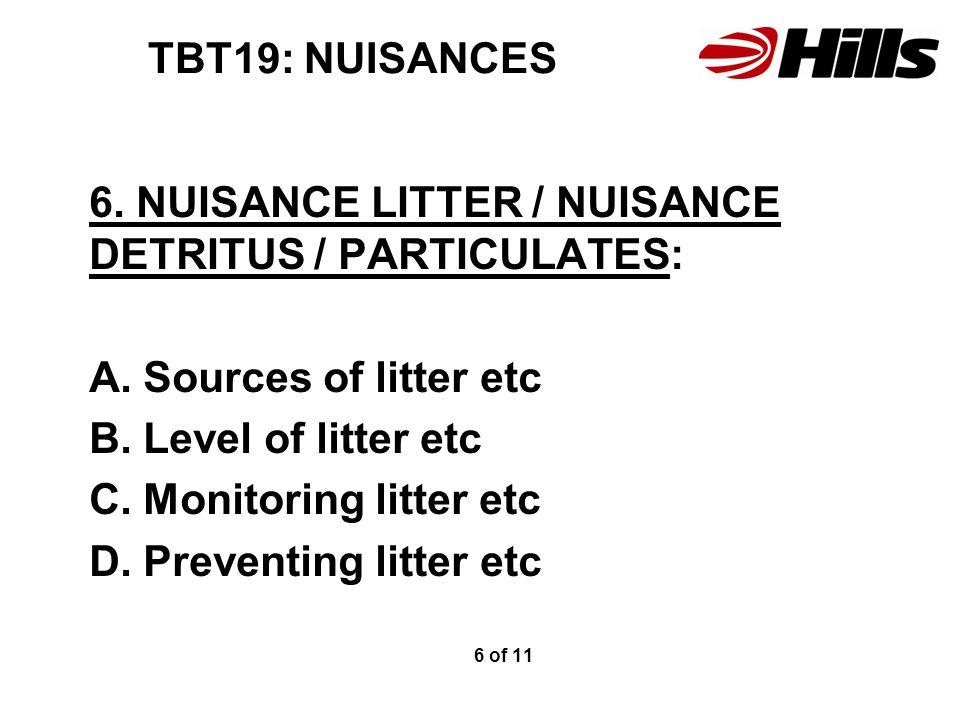 6. NUISANCE LITTER / NUISANCE DETRITUS / PARTICULATES: A.