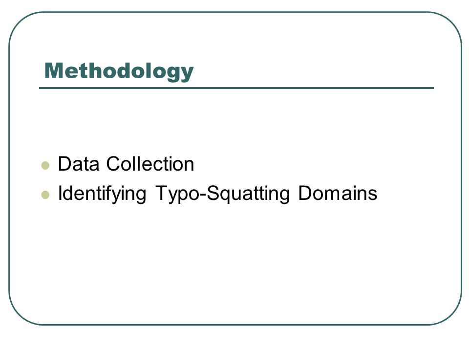 Methodology Data Collection Identifying Typo-Squatting Domains