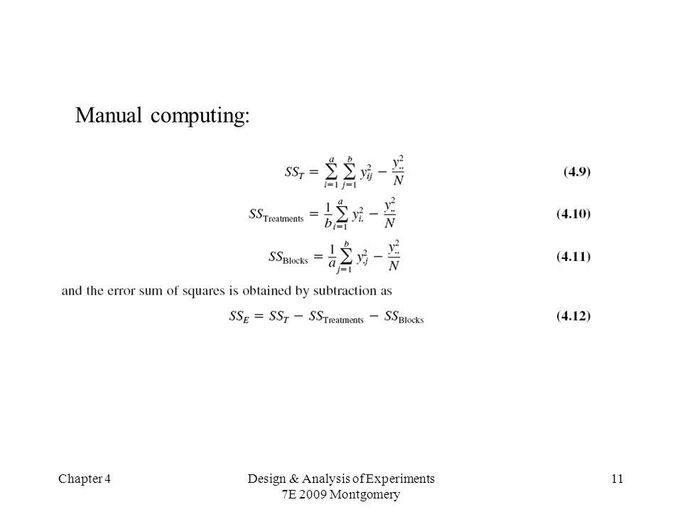 Chapter 4Design & Analysis of Experiments 7E 2009 Montgomery 11 Manual computing: