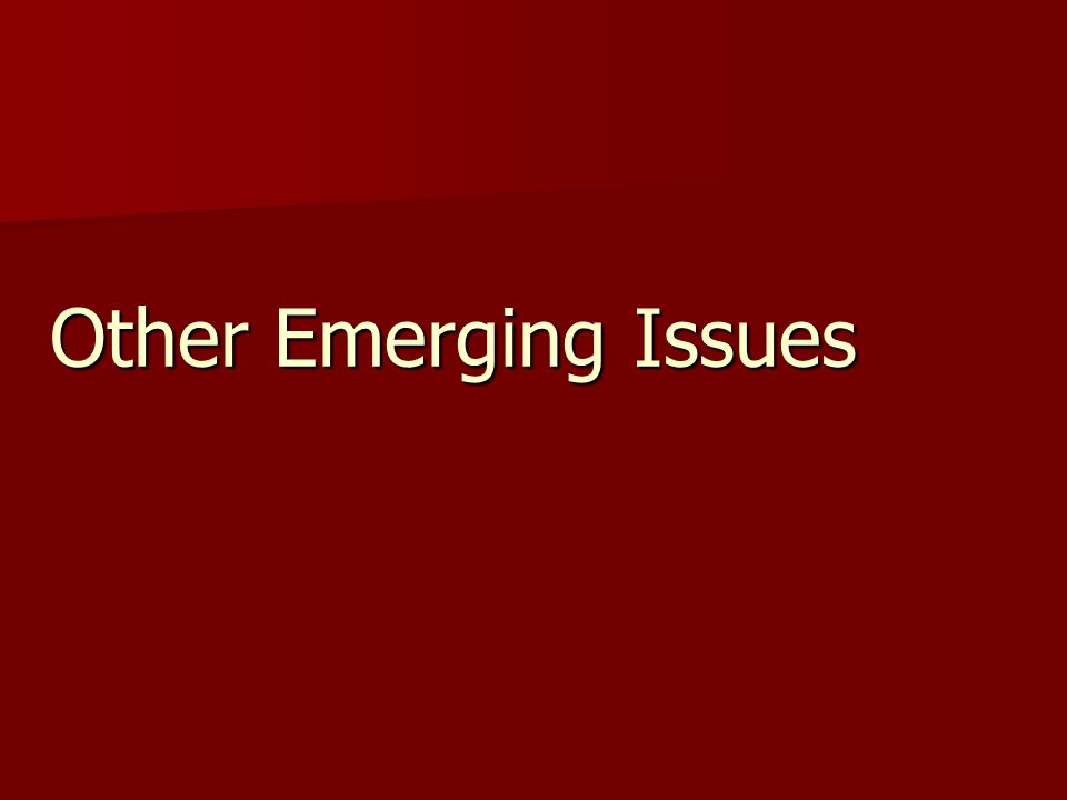 Other Emerging Issues