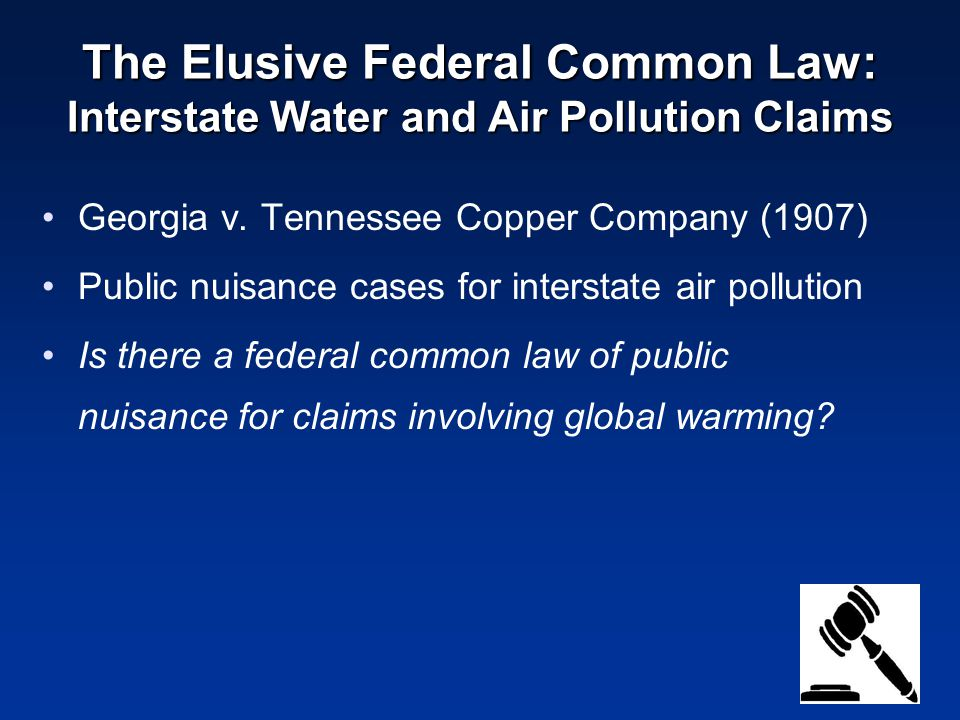 The Elusive Federal Common Law: Interstate Water and Air Pollution Claims Georgia v.
