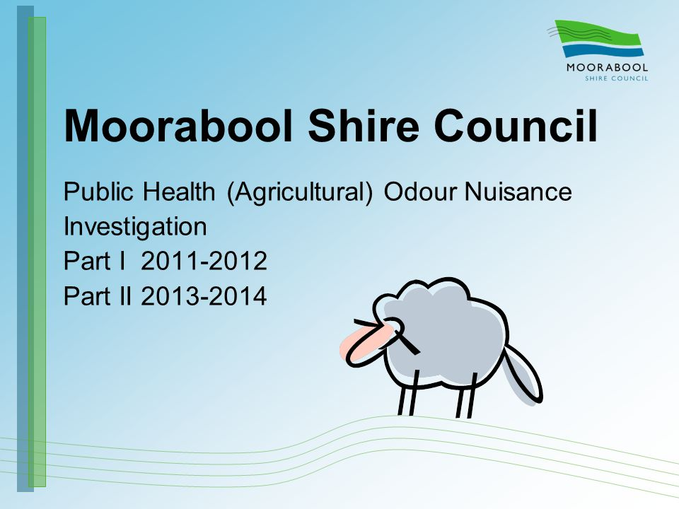 Moorabool Shire Council Public Health (Agricultural) Odour Nuisance Investigation Part I 2011-2012 Part II 2013-2014