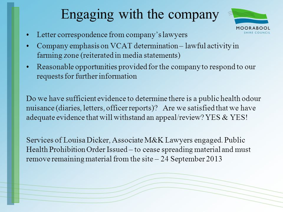 Engaging with the company Letter correspondence from company's lawyers Company emphasis on VCAT determination – lawful activity in farming zone (reite