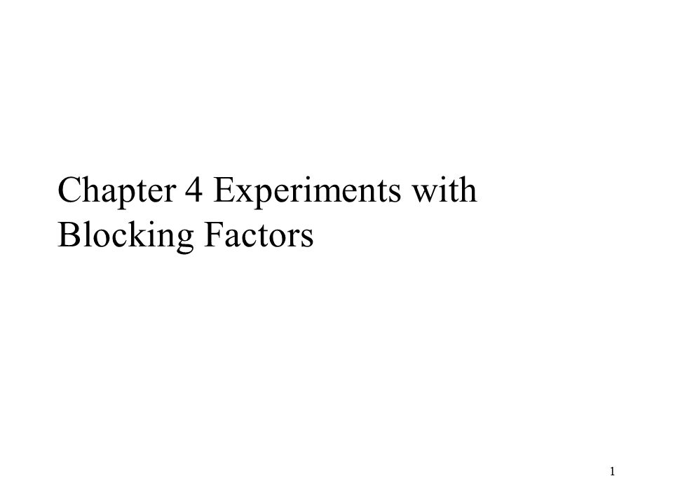 1 Chapter 4 Experiments with Blocking Factors