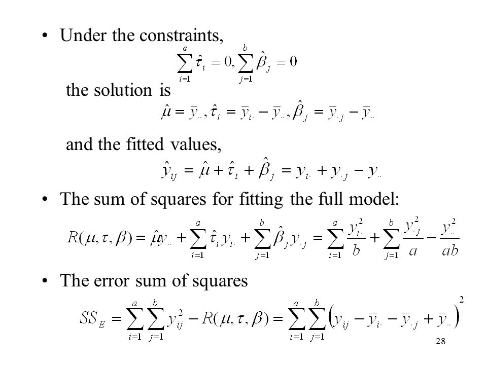 28 Under the constraints, the solution is and the fitted values, The sum of squares for fitting the full model: The error sum of squares