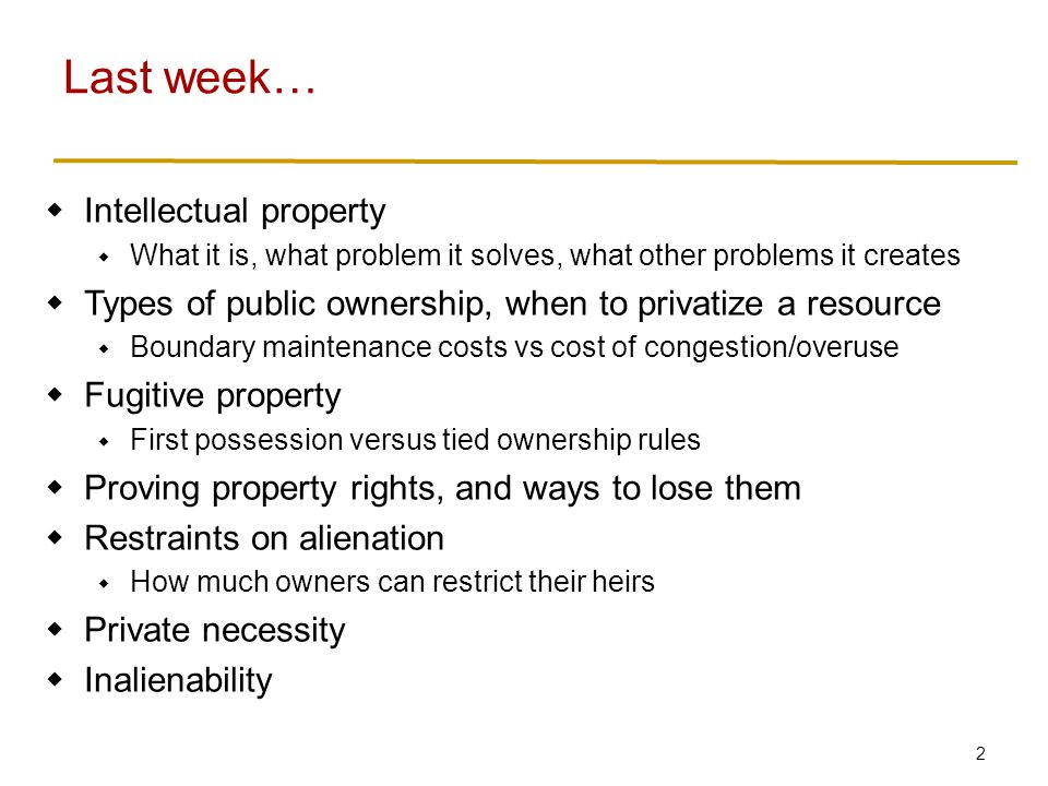 3  More ways in which property rights are limited  Unbundling  Eminent domain/takings  Regulation  More on remedies when rights are violated Today, we wrap up property law…