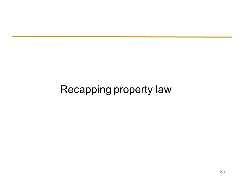 35 Recapping property law