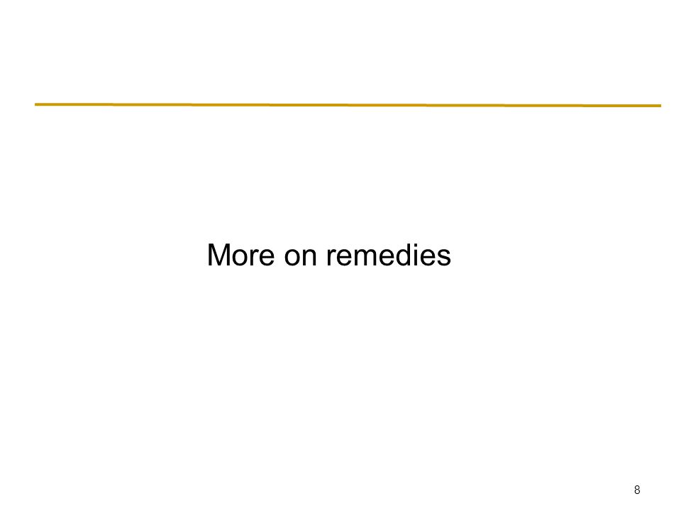 8 More on remedies