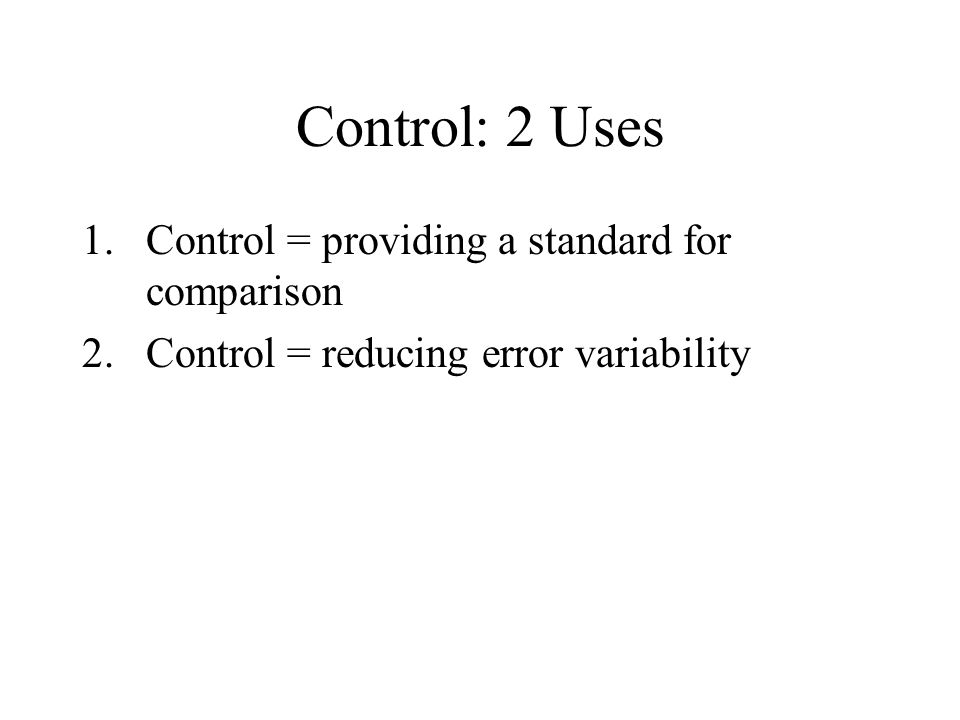 Statistical Control Mathematical (statistical) way of equating subjects who differ on a nuisance variable that is correlated with the DV Analysis of Covariance Useful when random assignment and matching are not possible Example: Studying effects of teaching techniques on grades, using IQ as covariate