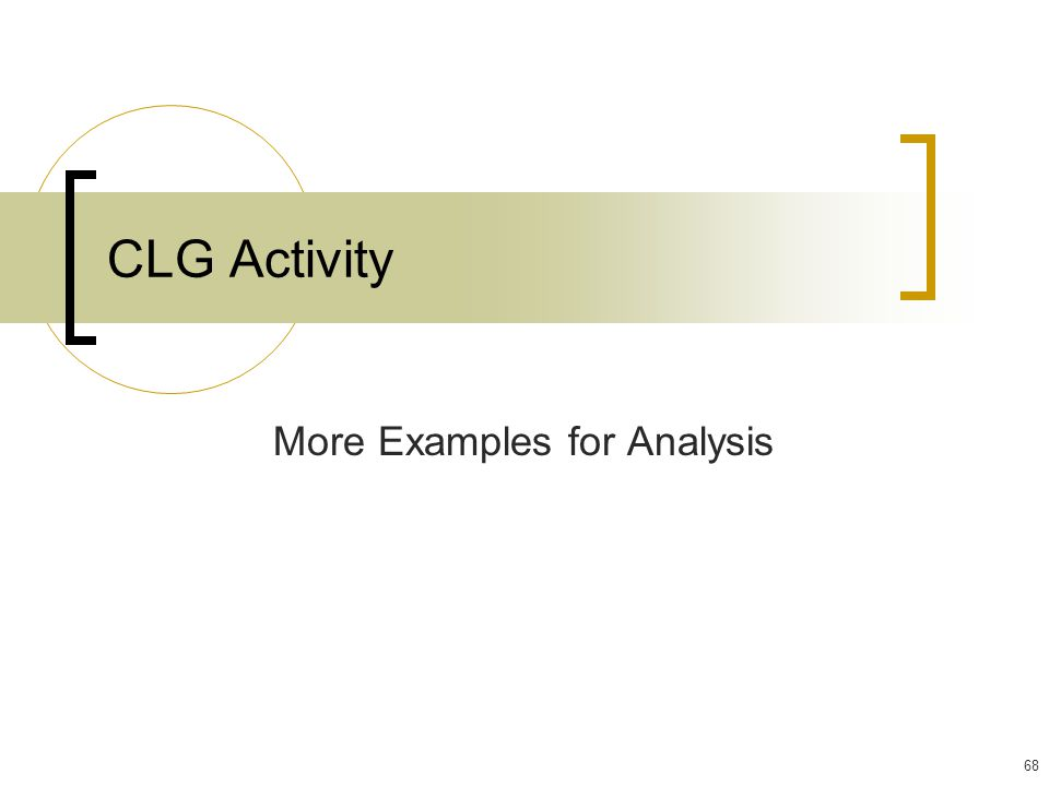 68 CLG Activity More Examples for Analysis