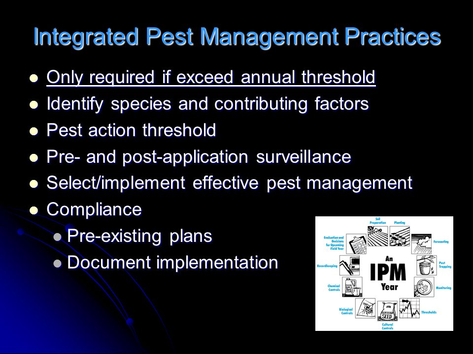 Integrated Pest Management Practices Only required if exceed annual threshold Only required if exceed annual threshold Identify species and contributi