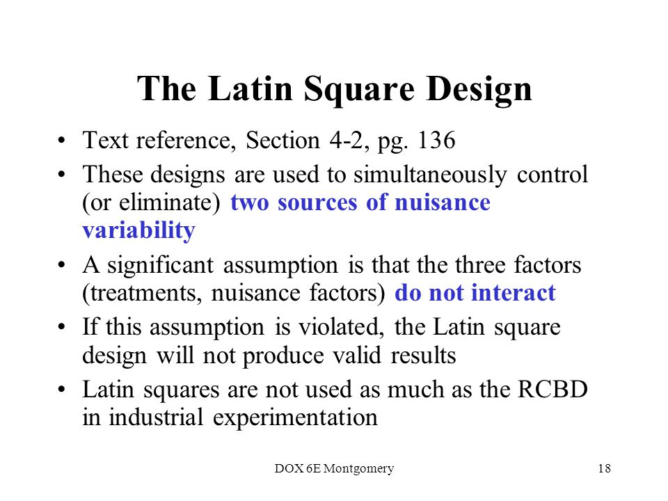 DOX 6E Montgomery18 The Latin Square Design Text reference, Section 4-2, pg.