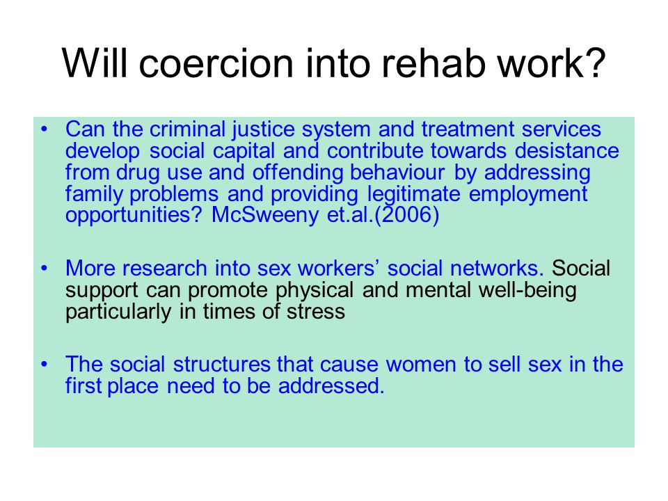 Will coercion into rehab work? Can the criminal justice system and treatment services develop social capital and contribute towards desistance from dr
