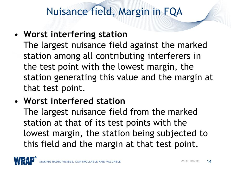 Nuisance field, Margin in FQA Worst interfering station The largest nuisance field against the marked station among all contributing interferers in the test point with the lowest margin, the station generating this value and the margin at that test point.