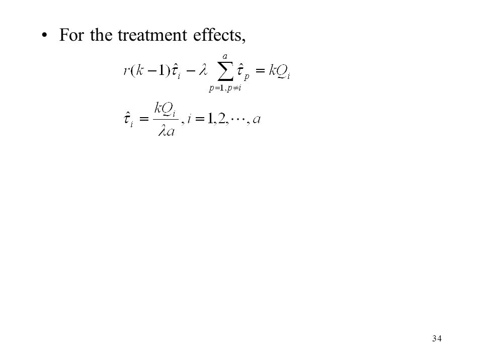 34 For the treatment effects,