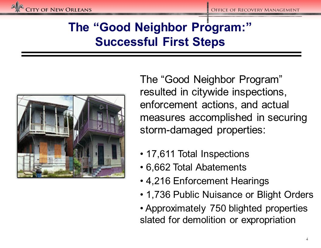 5 Next Steps: Adapting to Lessons Learned & Longer-Term Needs The Good Neighbor Program was a limited first step towards overall neighborhood stabilization.