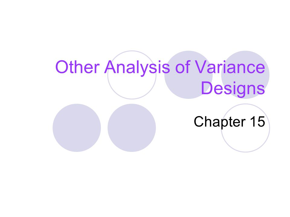 Other Analysis of Variance Designs Chapter 15