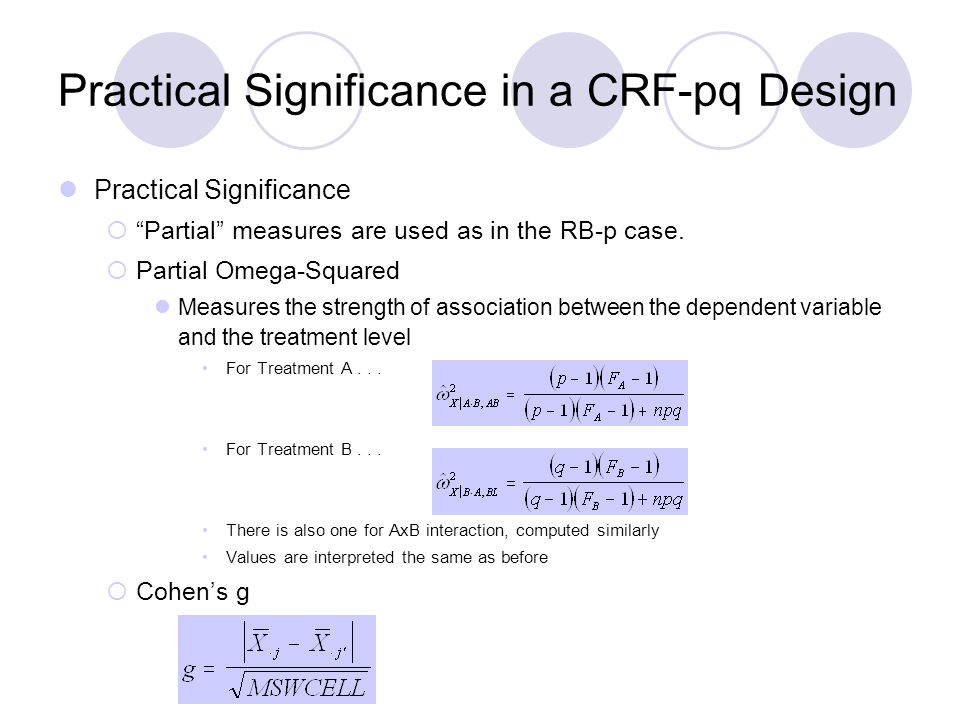 Practical Significance in a CRF-pq Design Practical Significance  Partial measures are used as in the RB-p case.