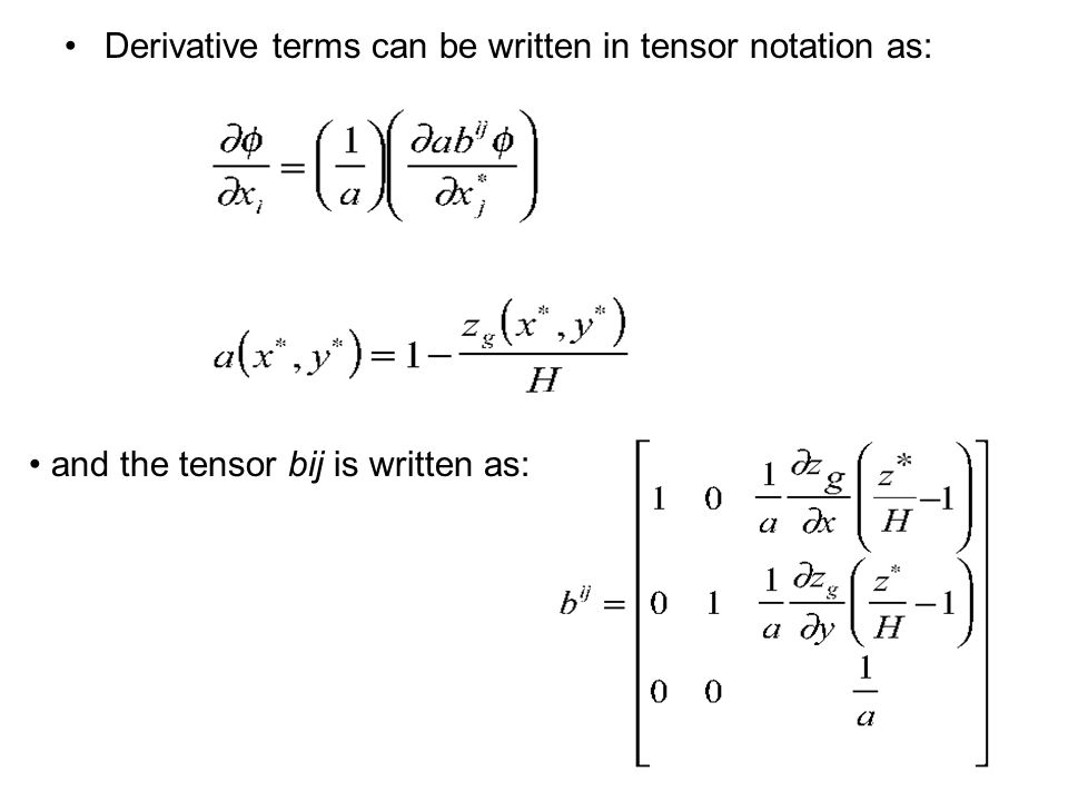 Derivative terms can be written in tensor notation as: and the tensor bij is written as: