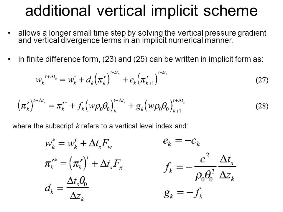 additional vertical implicit scheme allows a longer small time step by solving the vertical pressure gradient and vertical divergence terms in an implicit numerical manner.