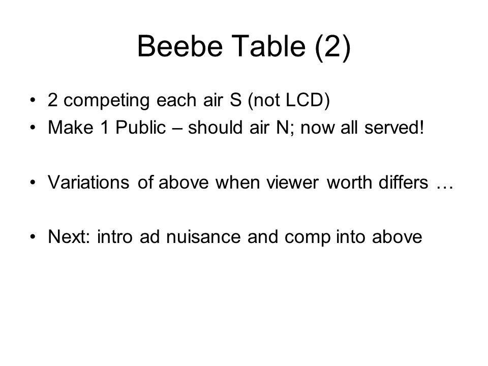 Beebe Table (2) 2 competing each air S (not LCD) Make 1 Public – should air N; now all served.