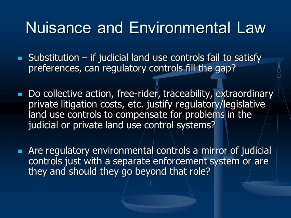 Nuisance and Environmental Law Substitution – if judicial land use controls fail to satisfy preferences, can regulatory controls fill the gap.