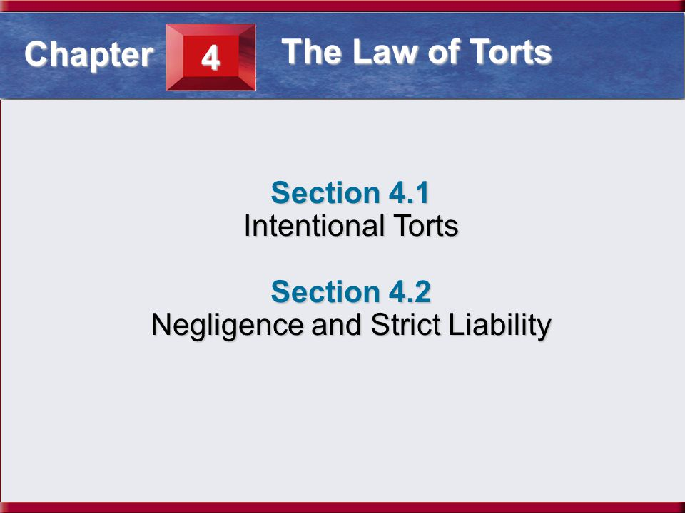 Understanding Business and Personal Law Intentional Torts Section 4.1 The Law of Torts What You'll Learn How to tell the difference between a crime and a tort (p.