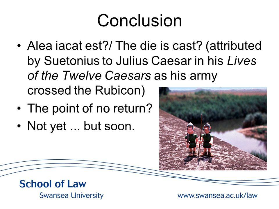 Conclusion Alea iacat est?/ The die is cast.