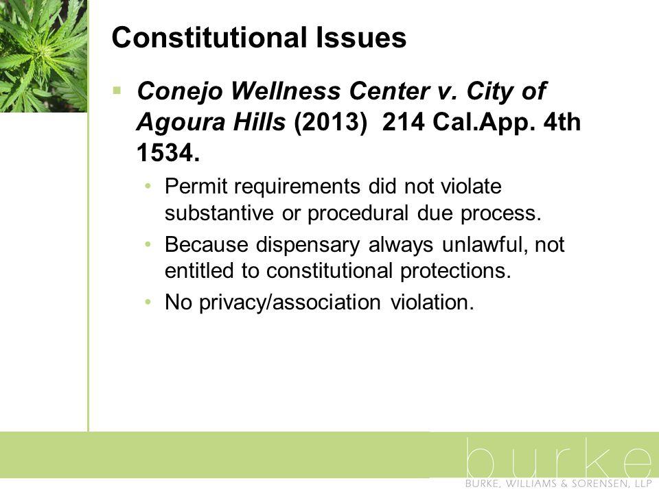 Constitutional Issues  Conejo Wellness Center v. City of Agoura Hills (2013) 214 Cal.App.