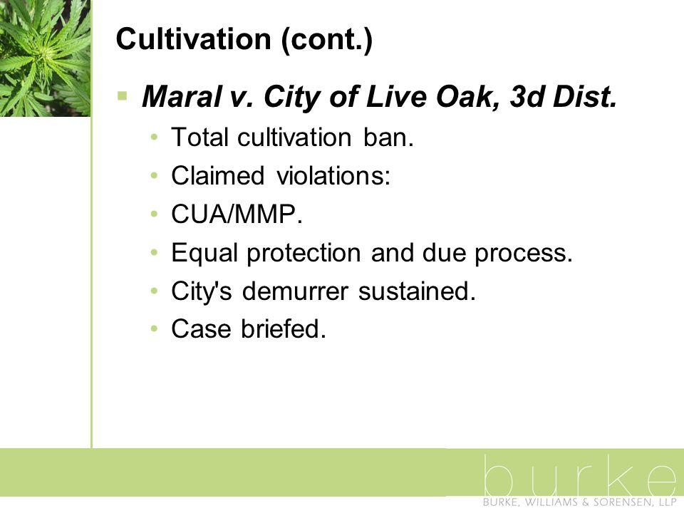 Cultivation (cont.)  Maral v. City of Live Oak, 3d Dist.