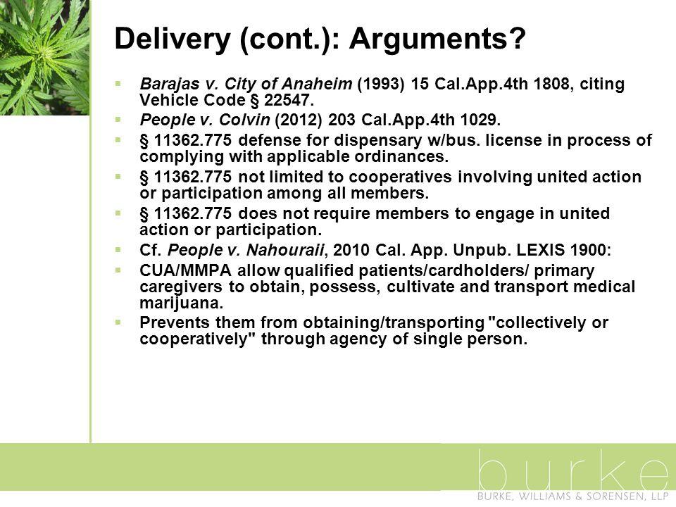 Delivery (cont.): Arguments.  Barajas v.