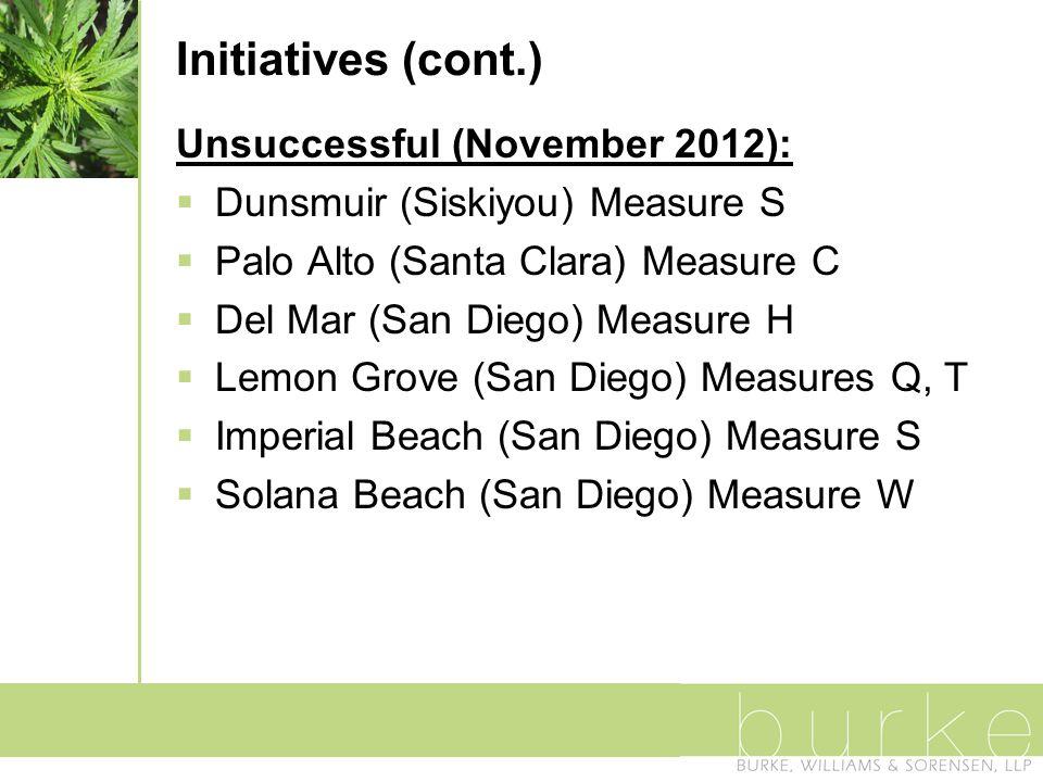 Initiatives (cont.) Unsuccessful (November 2012):  Dunsmuir (Siskiyou) Measure S  Palo Alto (Santa Clara) Measure C  Del Mar (San Diego) Measure H  Lemon Grove (San Diego) Measures Q, T  Imperial Beach (San Diego) Measure S  Solana Beach (San Diego) Measure W