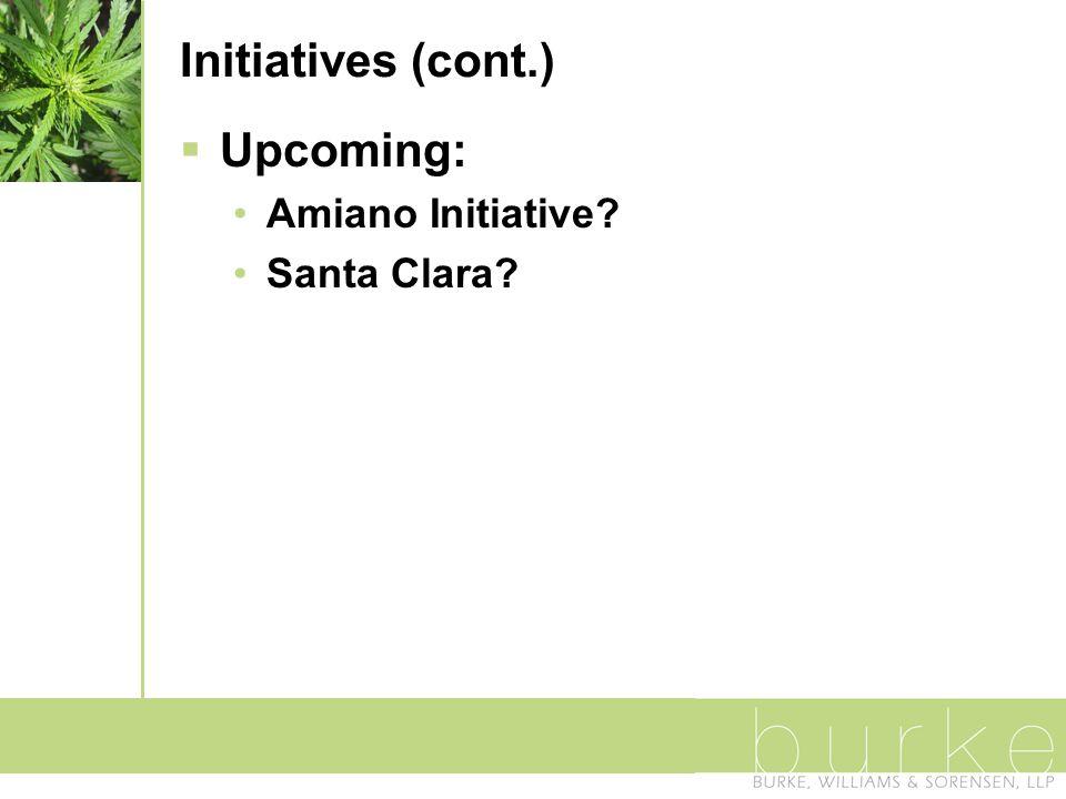 Initiatives (cont.)  Upcoming: Amiano Initiative Santa Clara