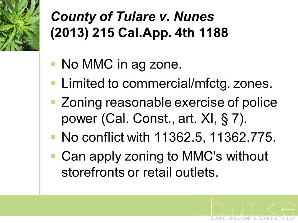 County of Tulare v.Nunes (2013) 215 Cal.App. 4th 1188  No MMC in ag zone.