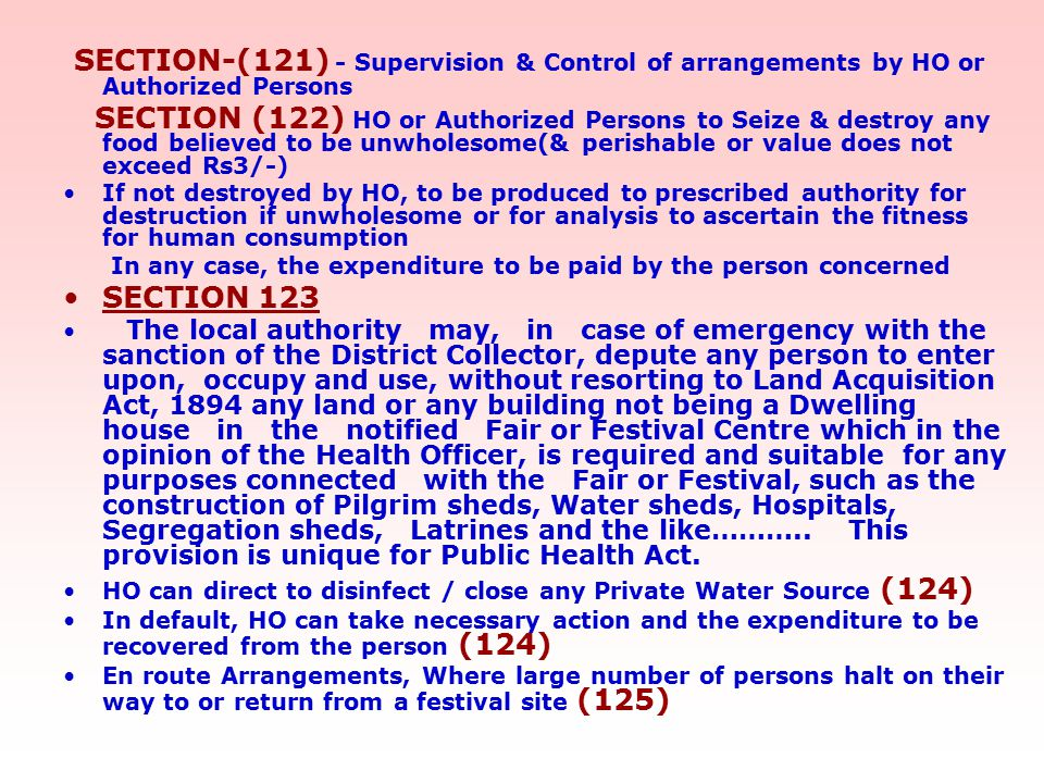 SECTION-(121) - Supervision & Control of arrangements by HO or Authorized Persons SECTION (122) HO or Authorized Persons to Seize & destroy any food b