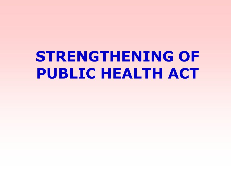 STRENGTHENING OF PUBLIC HEALTH ACT