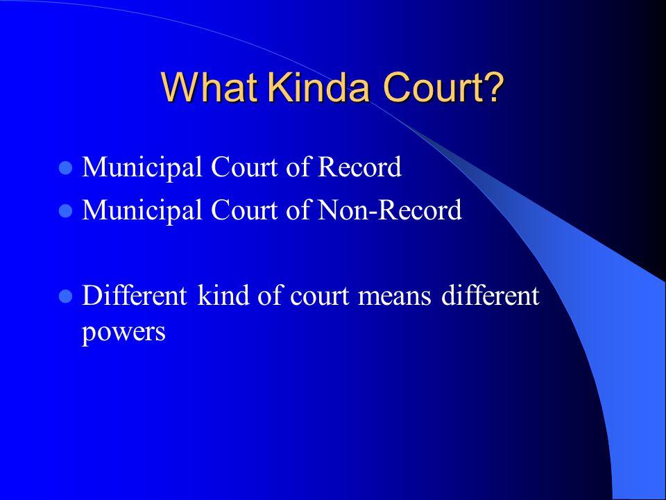 What Kinda Court.