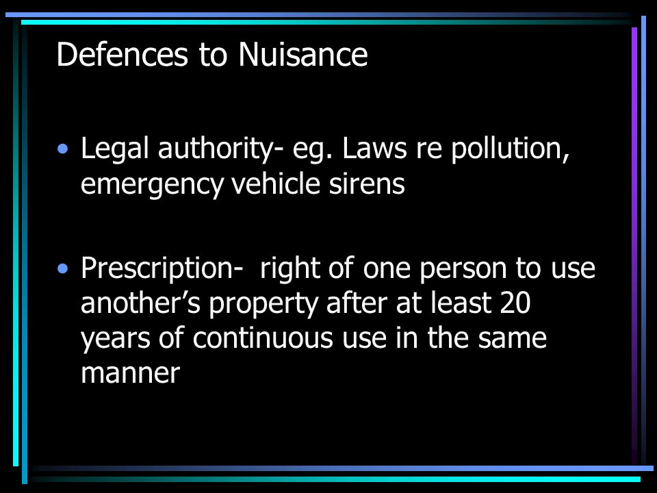 Defences to Nuisance Legal authority- eg.