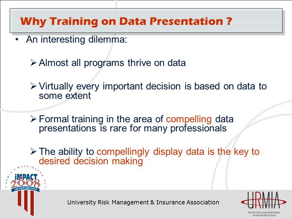 University Risk Management & Insurance Association Why Training on Data Presentation .