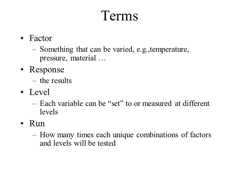 Fractional Factorial A factorial experiment in which only an adequately chosen fraction of the treatment combinations required for the complete factorial experiment is selected to be run