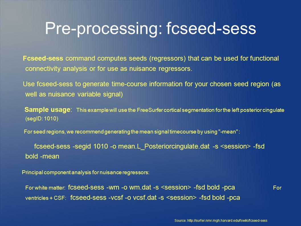 First-level Analysis: mkanalysis-sess mkanalysis-sess sets up an analysis for your functional connectivity data.