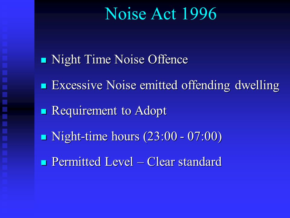 Night Time Noise Offence Night Time Noise Offence Excessive Noise emitted offending dwelling Excessive Noise emitted offending dwelling Requirement to