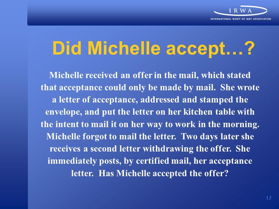 13 Did Michelle accept….