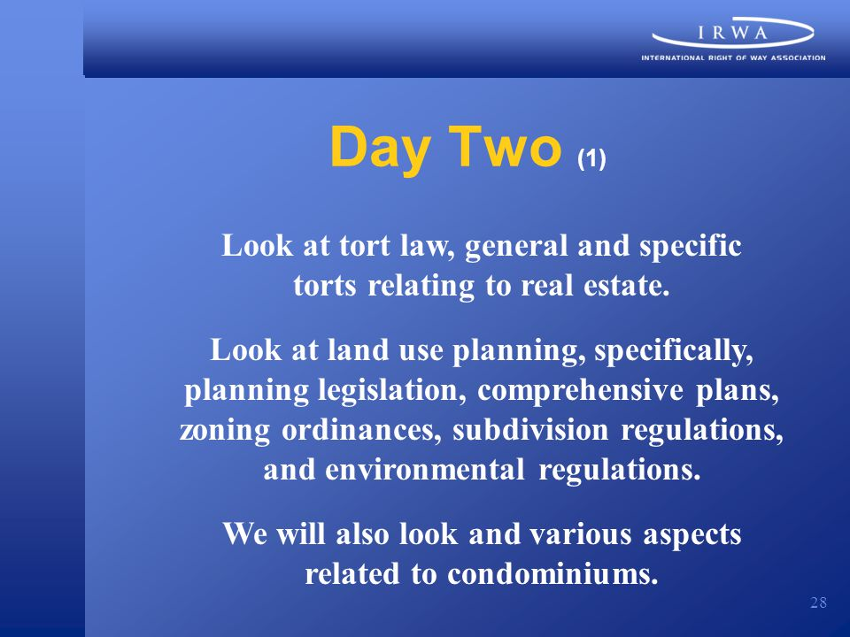 28 Day Two (1) Look at tort law, general and specific torts relating to real estate.