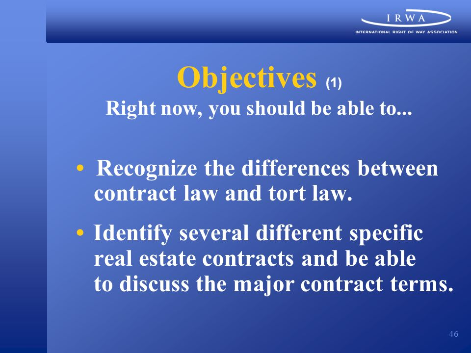 46 Objectives (1) Right now, you should be able to...