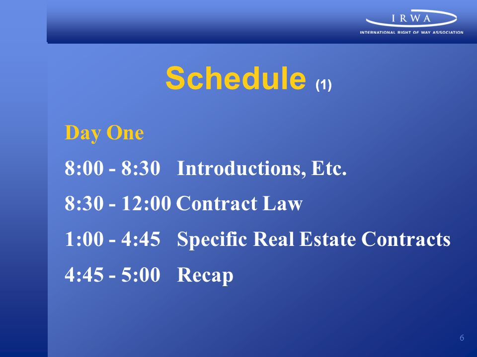 6 Schedule (1) Day One 8:00 - 8:30 Introductions, Etc.