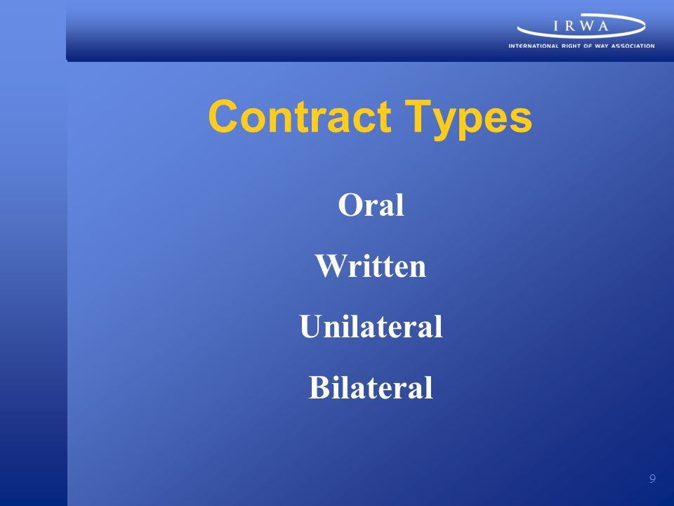 9 Contract Types Oral Written Unilateral Bilateral