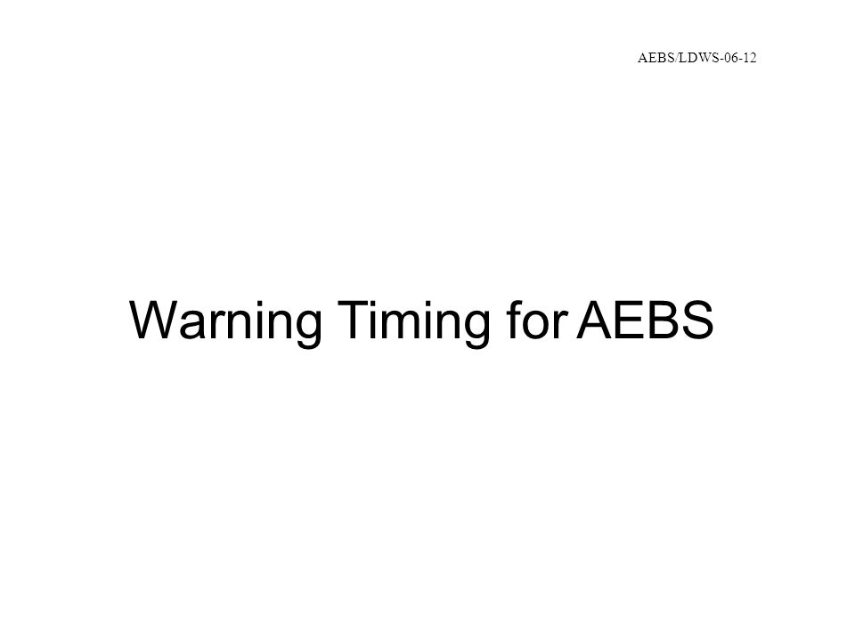 Warning Timing for AEBS AEBS/LDWS-06-12